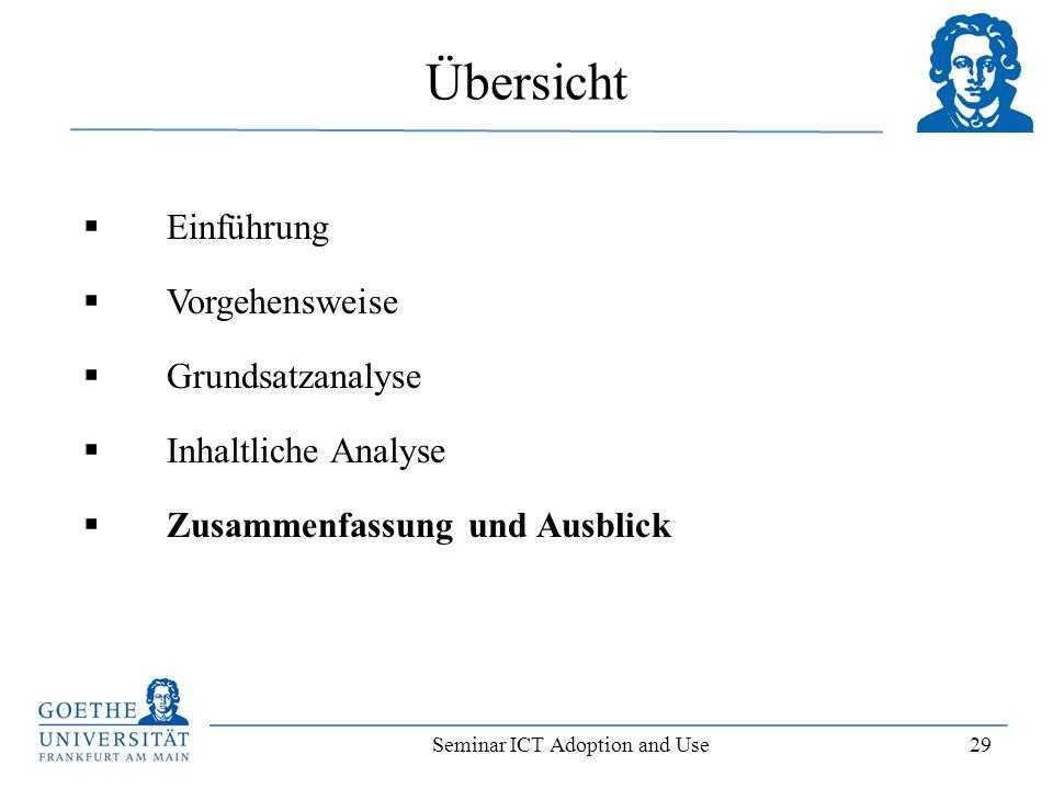 Seminar ICT Adoption and Use 29 Einführung Vorgehensweise Grundsatzanalyse Inhaltliche Analyse Zusammenfassung und Ausblick Übersicht