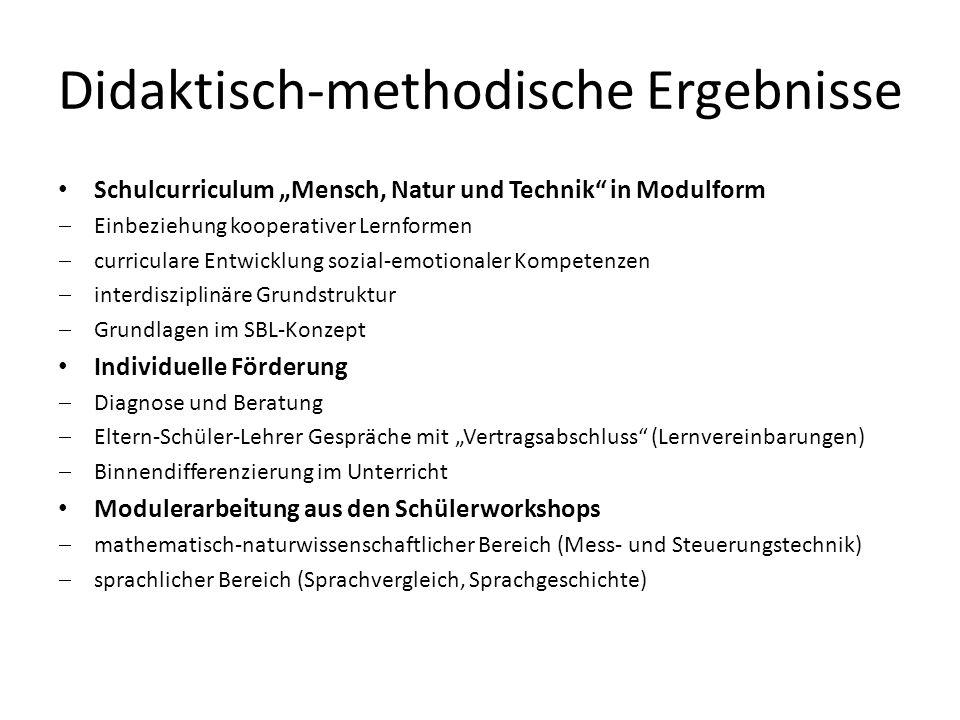 Didaktisch-methodische Ergebnisse Schulcurriculum Mensch, Natur und Technik in Modulform Einbeziehung kooperativer Lernformen curriculare Entwicklung