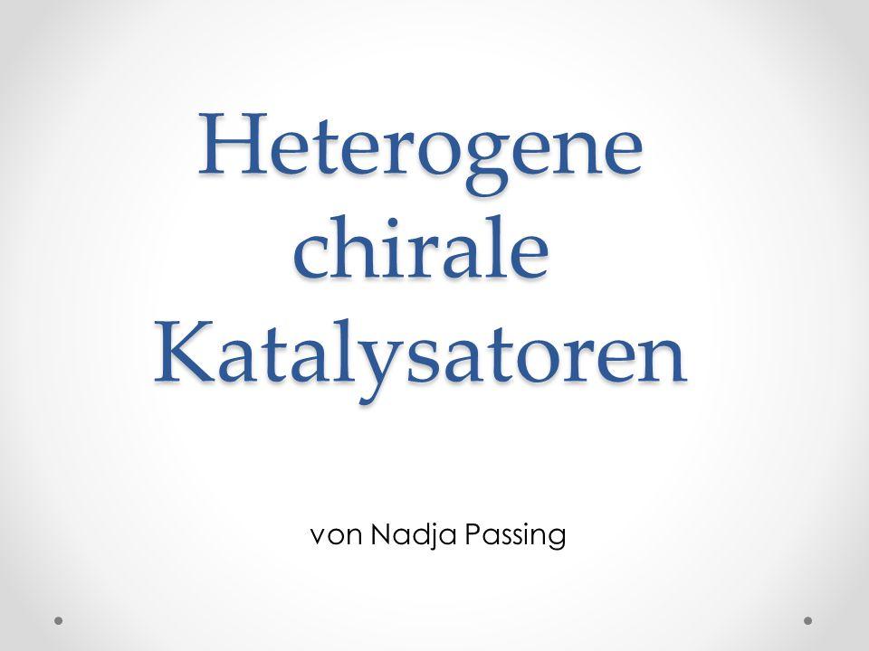 Heterogene chirale Katalysatoren von Nadja Passing