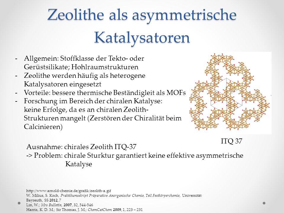 Zeolithe als asymmetrische Katalysatoren http://www.arnold-chemie.de/grafik/zeolith-a.gif W. Milius, S. Koch, Praktikumsskript Präparative Anorganisch