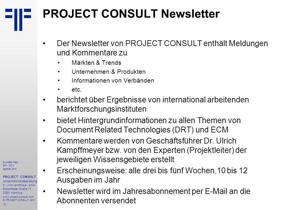10 6.Update-Tage EIM / ECM Agenda 2010 PROJECT CONSULT Unternehmensberatung Dr. Ulrich Kampffmeyer GmbH Breitenfelder Straße 17 20251 Hamburg www.proj