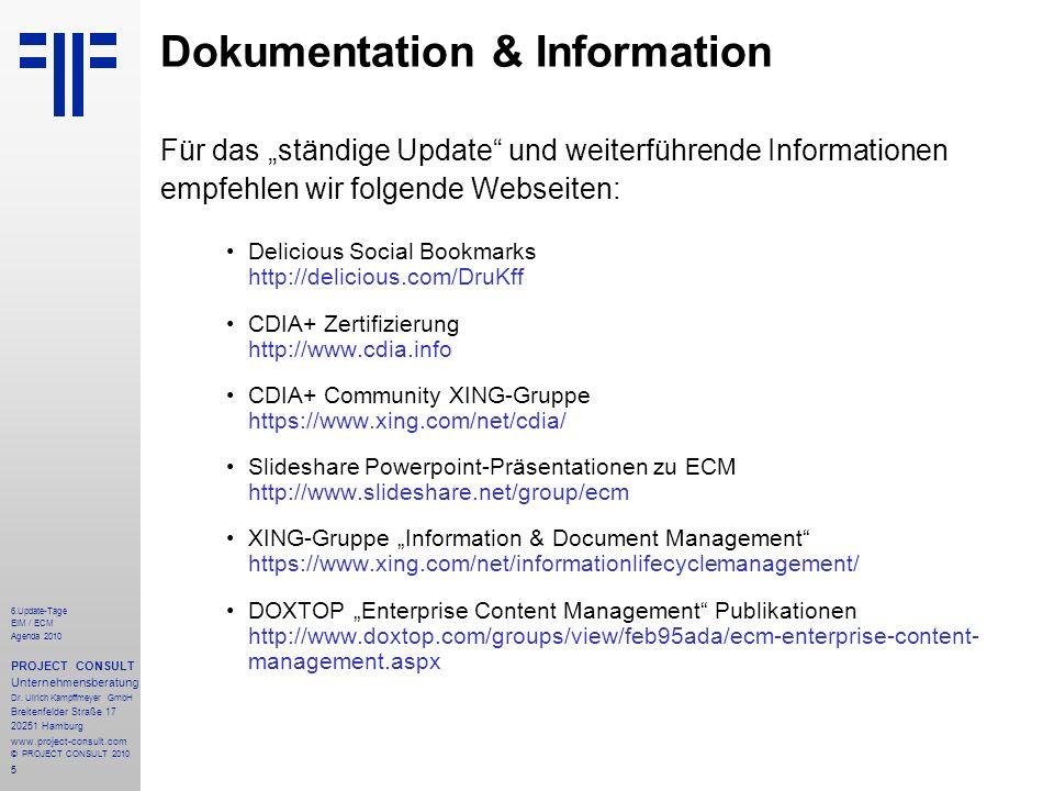 6 6.Update-Tage EIM / ECM Agenda 2010 PROJECT CONSULT Unternehmensberatung Dr.