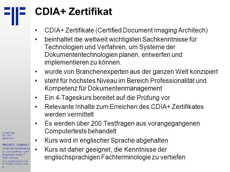 6 6.Update-Tage EIM / ECM Agenda 2010 PROJECT CONSULT Unternehmensberatung Dr. Ulrich Kampffmeyer GmbH Breitenfelder Straße 17 20251 Hamburg www.proje