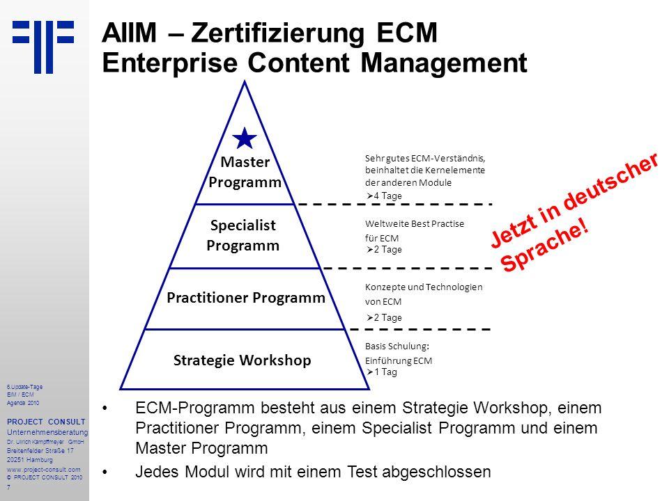 7 6.Update-Tage EIM / ECM Agenda 2010 PROJECT CONSULT Unternehmensberatung Dr. Ulrich Kampffmeyer GmbH Breitenfelder Straße 17 20251 Hamburg www.proje