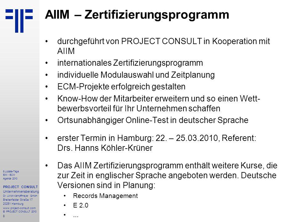 8 6.Update-Tage EIM / ECM Agenda 2010 PROJECT CONSULT Unternehmensberatung Dr. Ulrich Kampffmeyer GmbH Breitenfelder Straße 17 20251 Hamburg www.proje