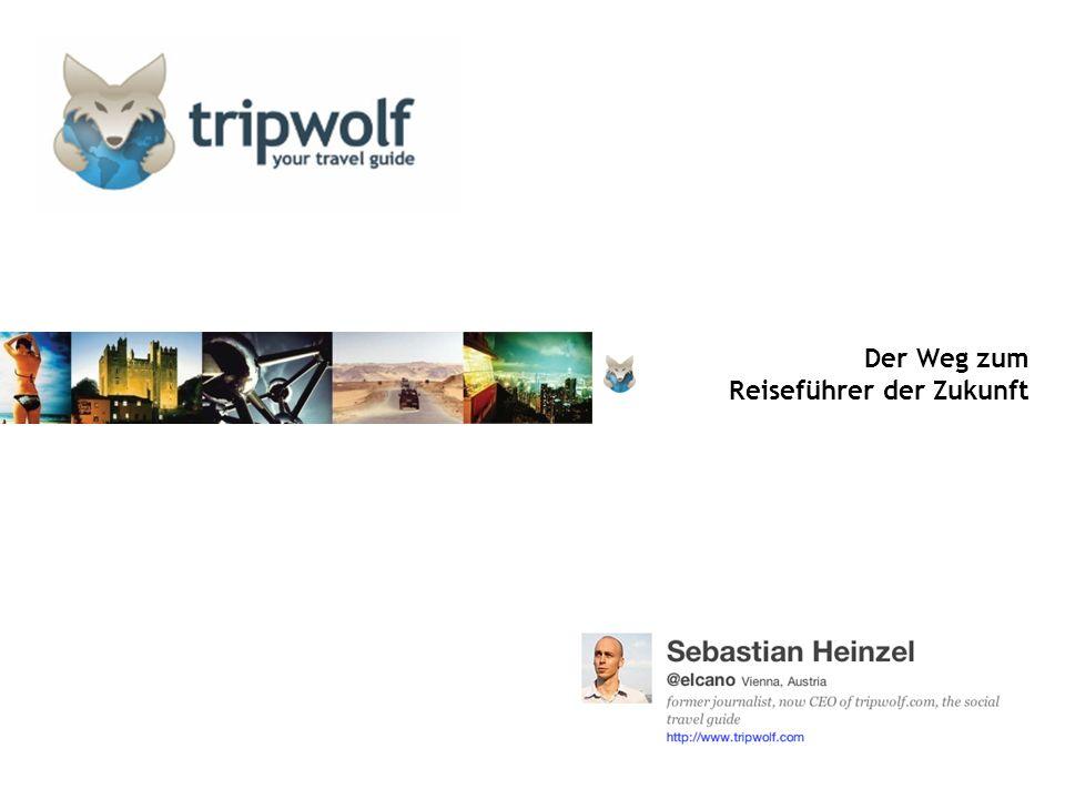 2 tripwolf Problem Traditionelle Reiseführer 1.veraltete Informationen (Neuauflagen nur alle zwei Jahre) 2.keine Personalisierung 3.nicht immer praktisch für Orientierung