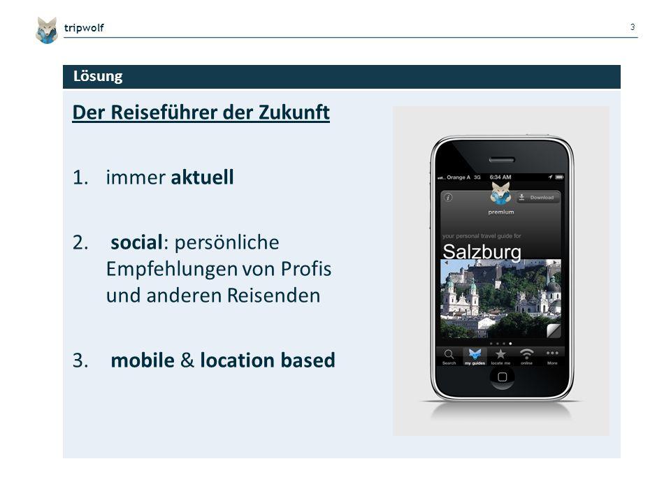 4 tripwolf Target Group tripwolf – dein Reiseführer Global social travel guide Hochqualitative Reiseinhalte in Kooperation mit Marco Polo, Falk, Footprint, u.v.m.