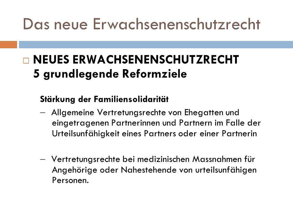 Das neue Erwachsenenschutzrecht NEUES ERWACHSENENSCHUTZRECHT 5 grundlegende Reformziele Schutz von Personen in Wohn- oder Pflegeeinrichtungen Betreuungsvertrag Regelung der freiheitsbeschränkenden Massnahmen Professionalisierung Neue Fachbehörden