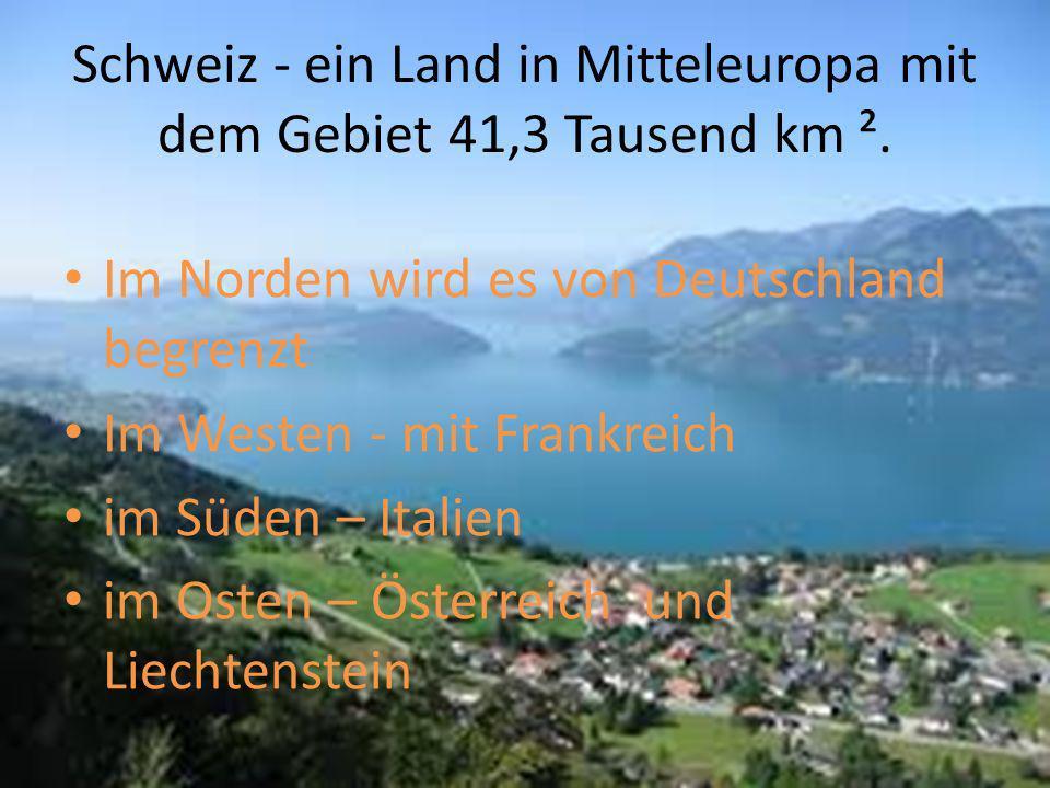 Schweiz - ein Land in Mitteleuropa mit dem Gebiet 41,3 Tausend km ². Im Norden wird es von Deutschland begrenzt Im Westen - mit Frankreich im Süden –