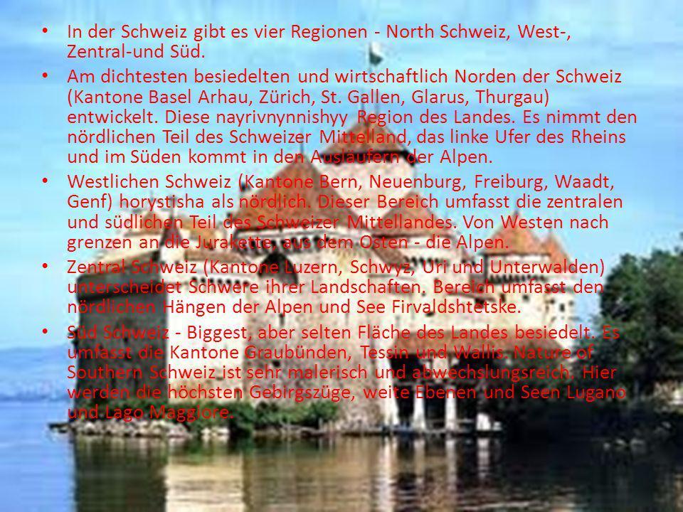 In der Schweiz gibt es vier Regionen - North Schweiz, West-, Zentral-und Süd. Am dichtesten besiedelten und wirtschaftlich Norden der Schweiz (Kantone
