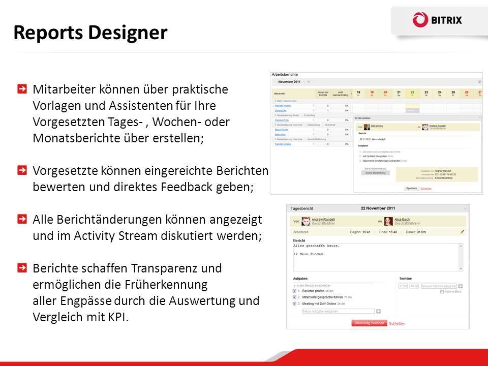 Reports Designer Mitarbeiter können über praktische Vorlagen und Assistenten für Ihre Vorgesetzten Tages-, Wochen- oder Monatsberichte über erstellen;