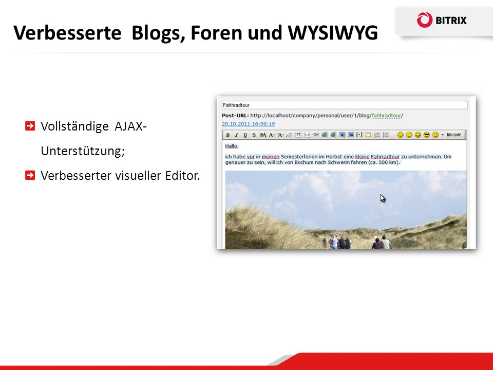 Verbesserte Blogs, Foren und WYSIWYG Vollständige AJAX- Unterstützung; Verbesserter visueller Editor.