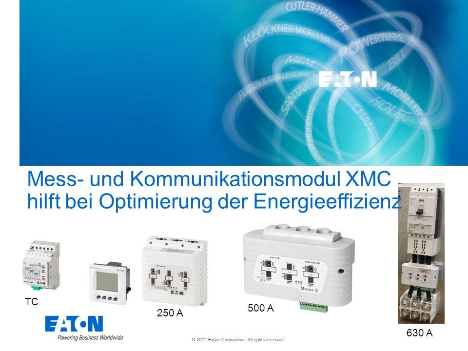© 2012 Eaton Corporation. All rights reserved. 630 A 500 A 250 A Mess- und Kommunikationsmodul XMC hilft bei Optimierung der Energieeffizienz TC