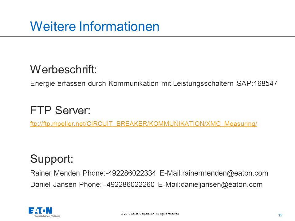 19 © 2012 Eaton Corporation. All rights reserved. Weitere Informationen Werbeschrift: Energie erfassen durch Kommunikation mit Leistungsschaltern SAP: