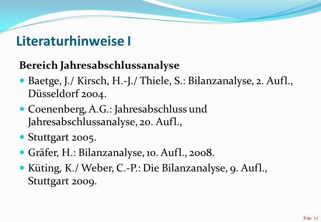 Folie: 14 Bereich Jahresabschlussanalyse Baetge, J./ Kirsch, H.-J./ Thiele, S.: Bilanzanalyse, 2.