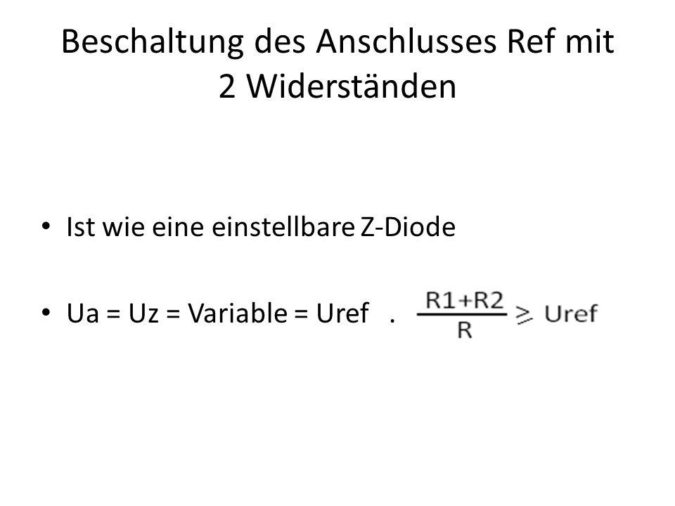 Ist wie eine einstellbare Z-Diode Ua = Uz = Variable = Uref.