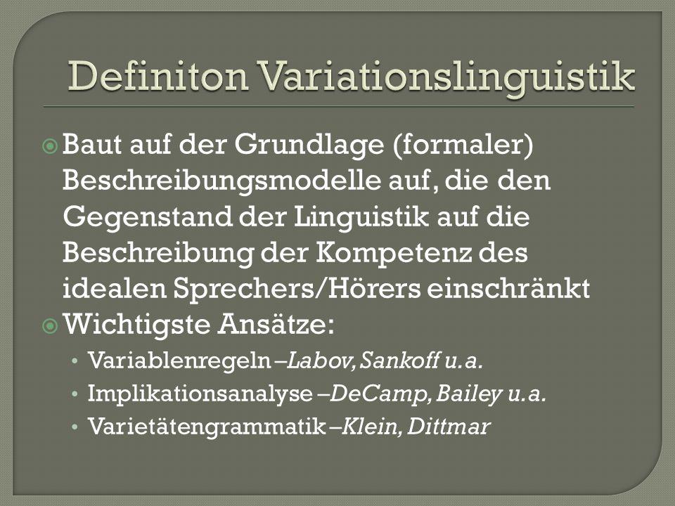 Baut auf der Grundlage (formaler) Beschreibungsmodelle auf, die den Gegenstand der Linguistik auf die Beschreibung der Kompetenz des idealen Sprechers