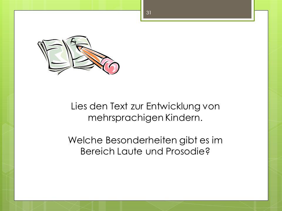 31 Lies den Text zur Entwicklung von mehrsprachigen Kindern.
