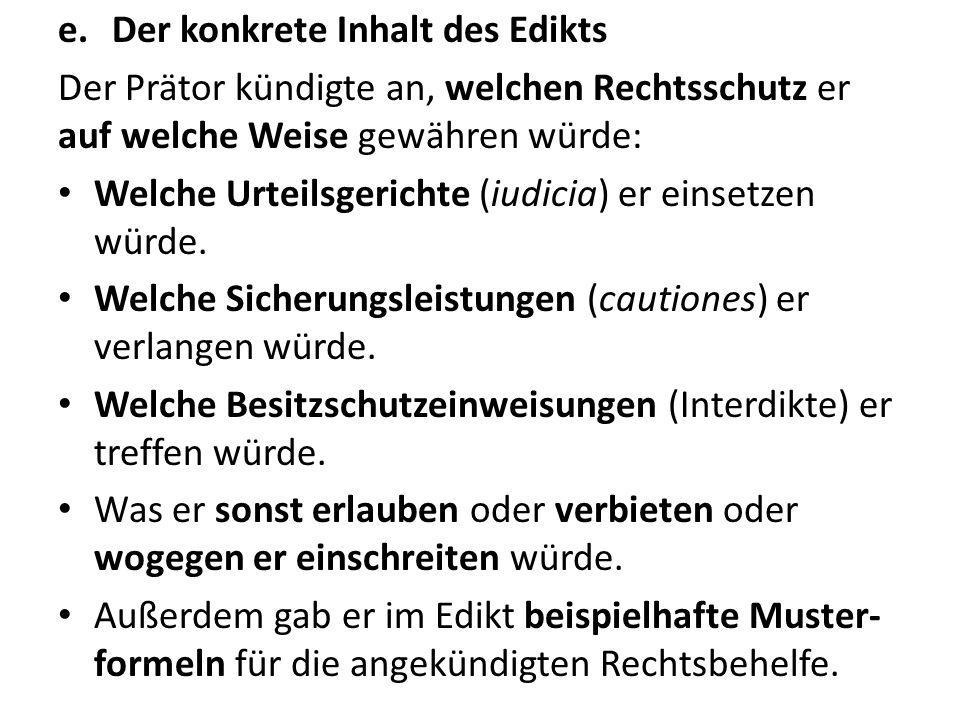 Beispiel 4: Die Erbfolge nach prätorischem Recht Das Erbrecht nach ius civile war streng und eng: – Gesetzliche Erben waren nur die sui heredes, dh.