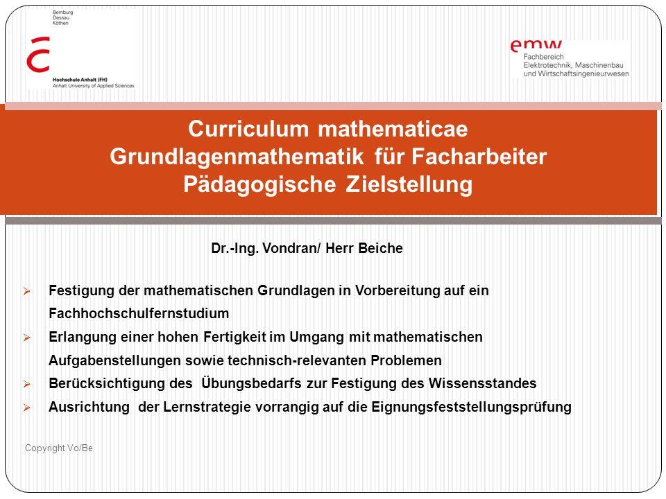Dr.-Ing. Vondran/ Herr Beiche Festigung der mathematischen Grundlagen in Vorbereitung auf ein Fachhochschulfernstudium Erlangung einer hohen Fertigkei