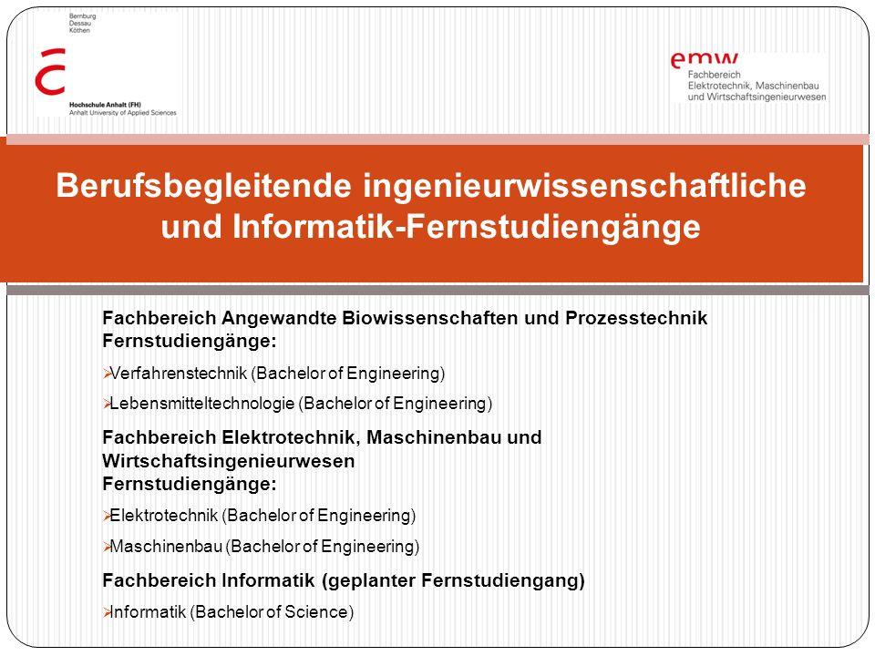 Fachbereich Angewandte Biowissenschaften und Prozesstechnik Fernstudiengänge: Verfahrenstechnik (Bachelor of Engineering) Lebensmitteltechnologie (Bac