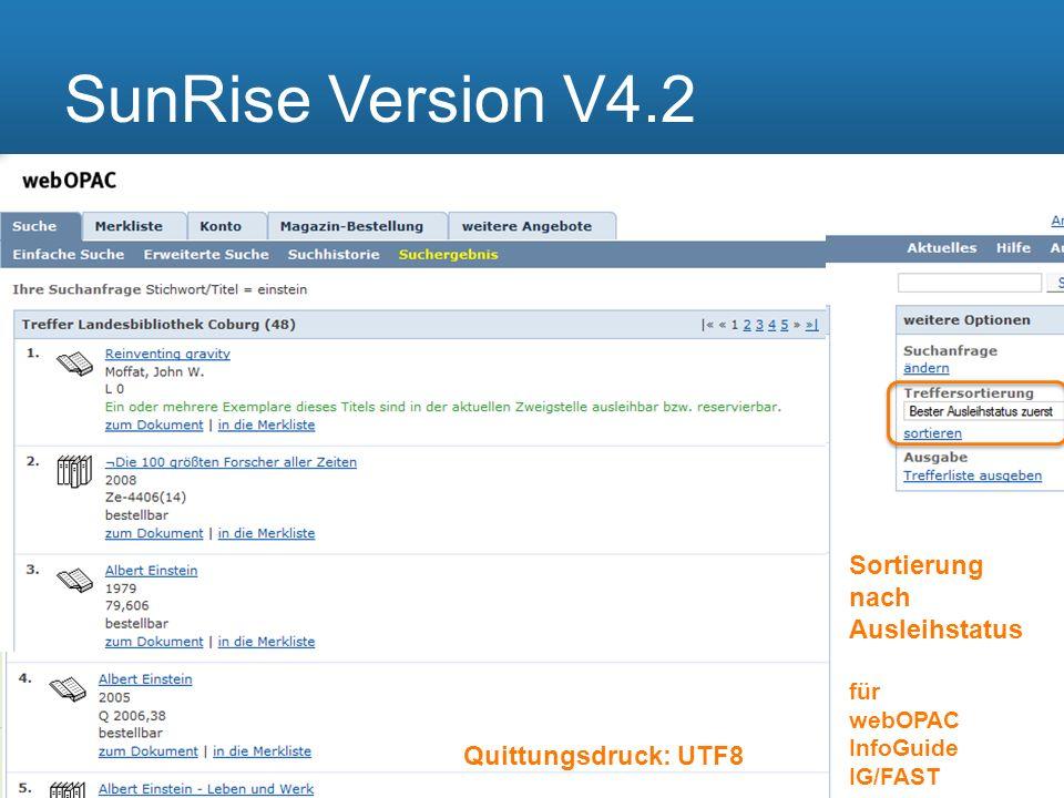 The worlds libraries. Connected. SunRise Version V4.2 Sortierung nach Ausleihstatus für webOPAC InfoGuide IG/FAST Quittungsdruck: UTF8