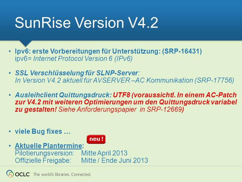 The worlds libraries. Connected. Ipv6: erste Vorbereitungen für Unterstützung: (SRP-16431) ipv6= Internet Protocol Version 6 (IPv6) SSL Verschlüsselun