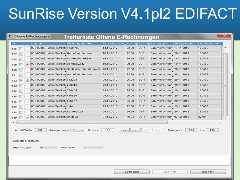 The worlds libraries. Connected. SunRise Version V4.1pl2 EDIFACT Trefferliste Offene E-Rechnungen