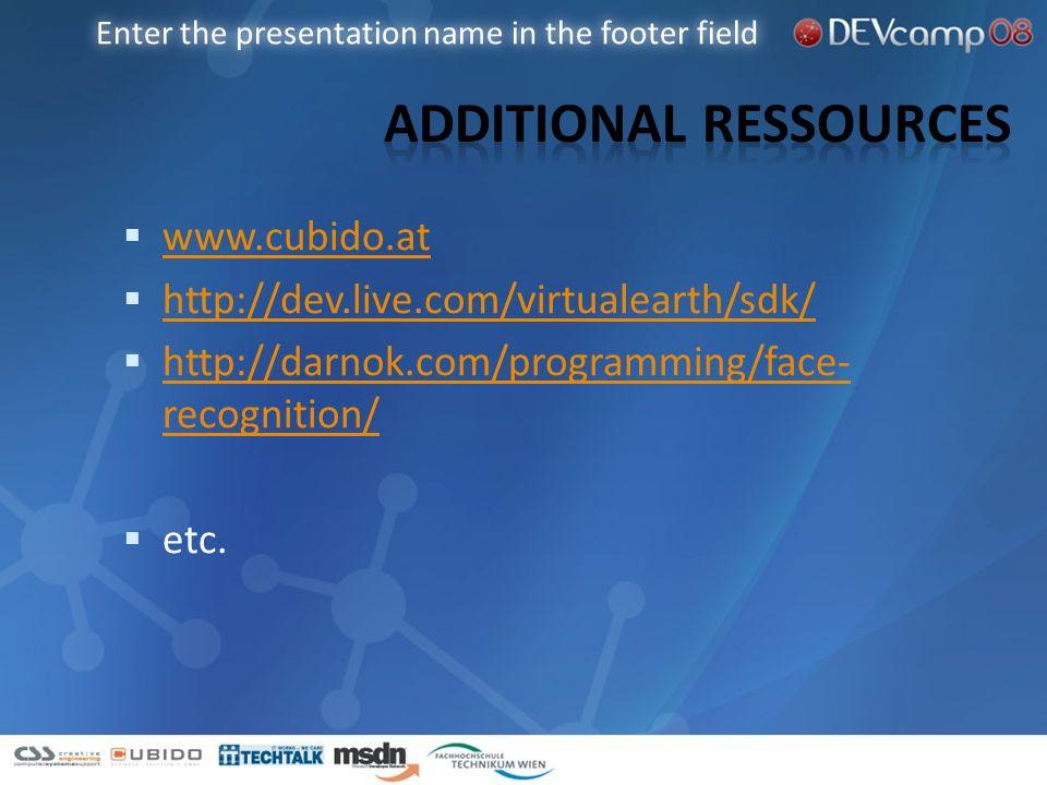 www.cubido.at http://dev.live.com/virtualearth/sdk/ http://darnok.com/programming/face- recognition/ http://darnok.com/programming/face- recognition/