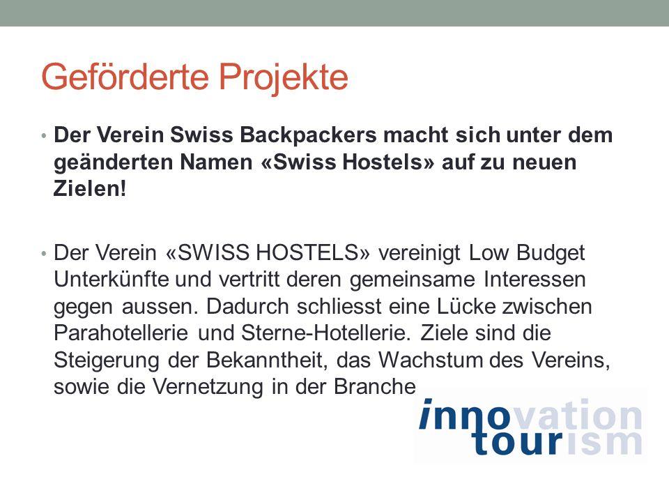 Geförderte Projekte Der Verein Swiss Backpackers macht sich unter dem geänderten Namen «Swiss Hostels» auf zu neuen Zielen! Der Verein «SWISS HOSTELS»