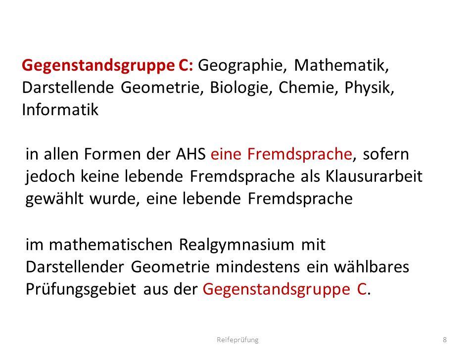 Gegenstandsgruppe C: Geographie, Mathematik, Darstellende Geometrie, Biologie, Chemie, Physik, Informatik in allen Formen der AHS eine Fremdsprache, s