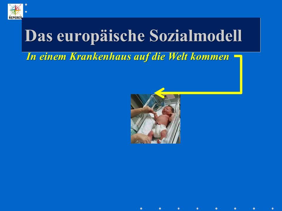 Das europäische Sozialmodell In einem Krankenhaus auf die Welt kommen
