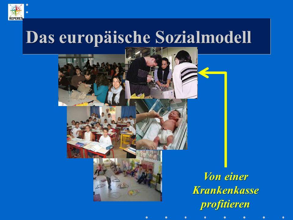 Das europäische Sozialmodell Von einer Krankenkasse profitieren