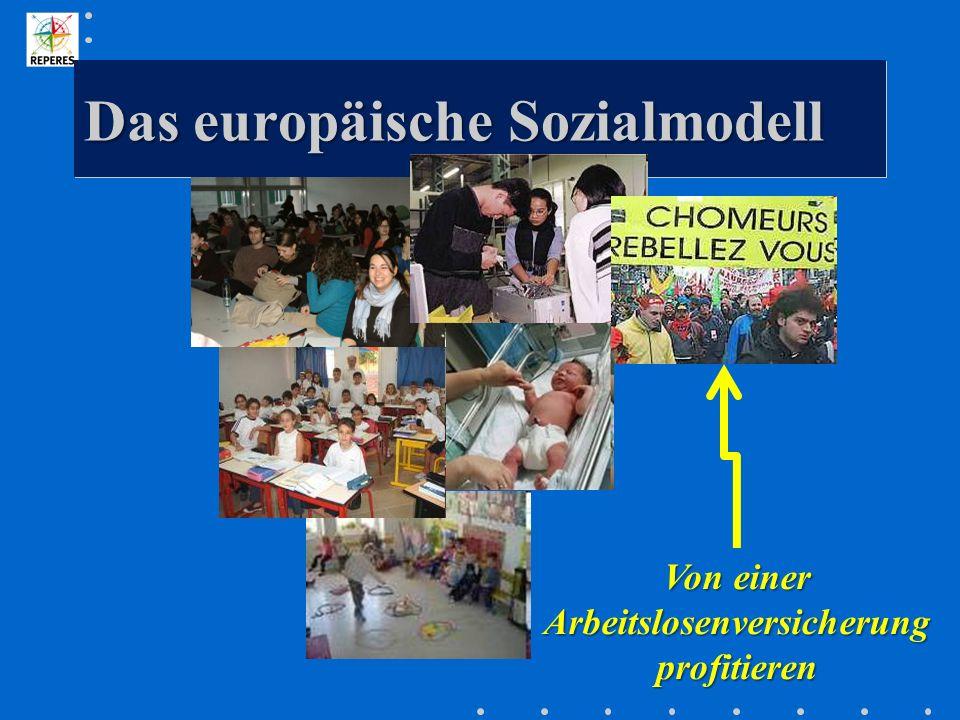 Das europäische Sozialmodell Von einer Arbeitslosenversicherung profitieren
