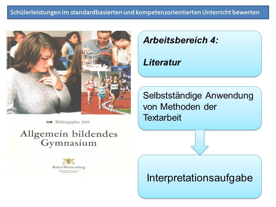 Schülerleistungen im standardbasierten und kompetenzorientierten Unterricht bewerten Arbeitsbereich 4: Literatur Arbeitsbereich 4: Literatur Selbststä