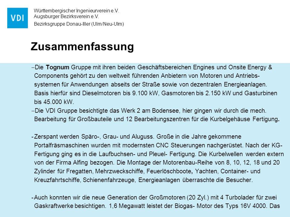 Württembergischer Ingenieurverein e.V. Augsburger Bezirksverein e.V. Bezirksgruppe Donau-Iller (Ulm/Neu-Ulm) Zusammenfassung Die Tognum Gruppe mit ihr