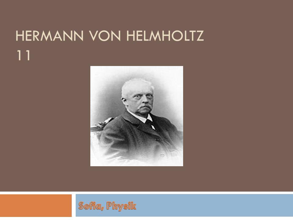 HERMANN VON HELMHOLTZ 11
