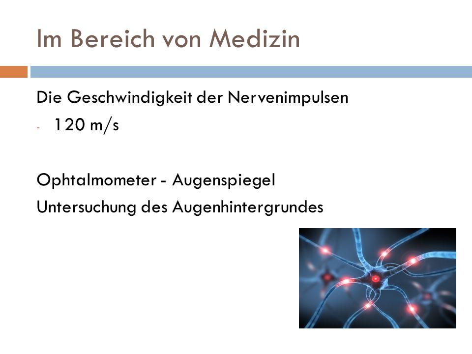 Im Bereich von Medizin Die Geschwindigkeit der Nervenimpulsen - 120 m/s Ophtalmometer - Augenspiegel Untersuchung des Augenhintergrundes