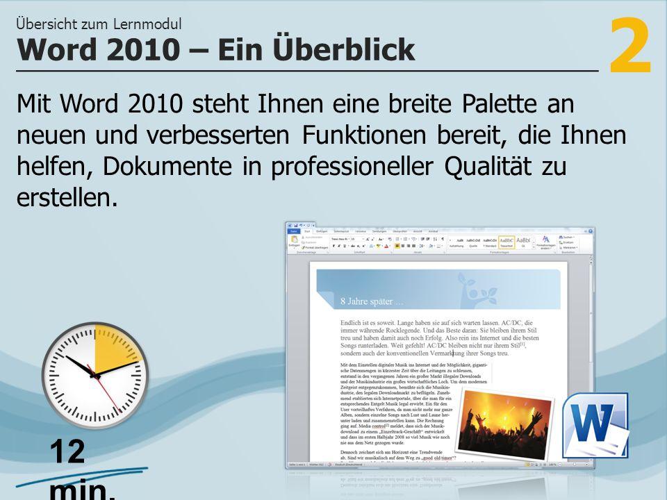 2 Mit Word 2010 steht Ihnen eine breite Palette an neuen und verbesserten Funktionen bereit, die Ihnen helfen, Dokumente in professioneller Qualität zu erstellen.