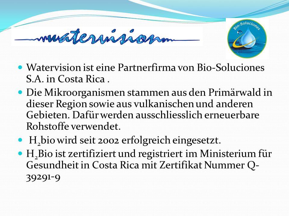 Watervision ist eine Partnerfirma von Bio-Soluciones S.A. in Costa Rica. Die Mikroorganismen stammen aus den Primärwald in dieser Region sowie aus vul