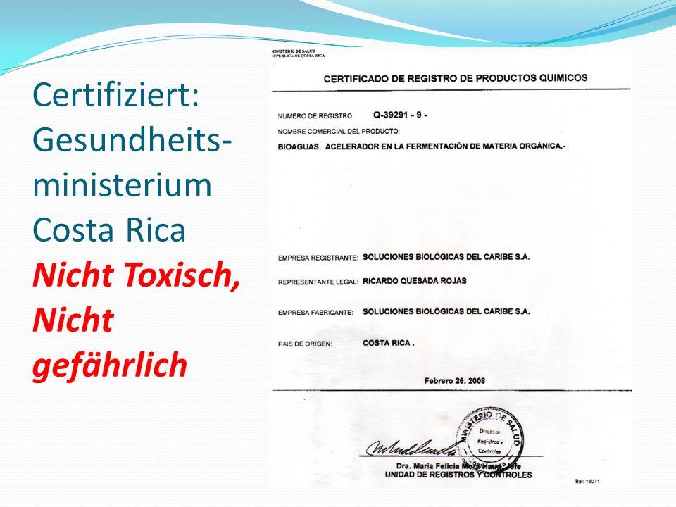 Certifiziert: Gesundheits- ministerium Costa Rica Nicht Toxisch, Nicht gefährlich