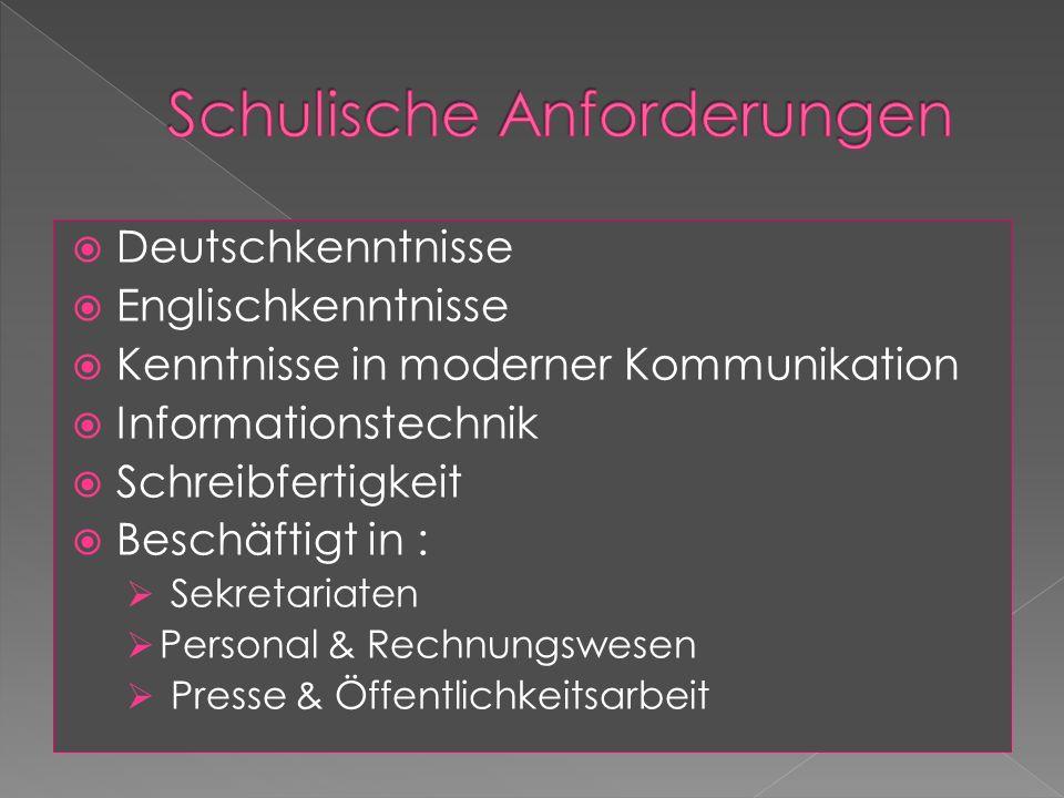 Deutschkenntnisse Englischkenntnisse Kenntnisse in moderner Kommunikation Informationstechnik Schreibfertigkeit Beschäftigt in : Sekretariaten Personal & Rechnungswesen Presse & Öffentlichkeitsarbeit