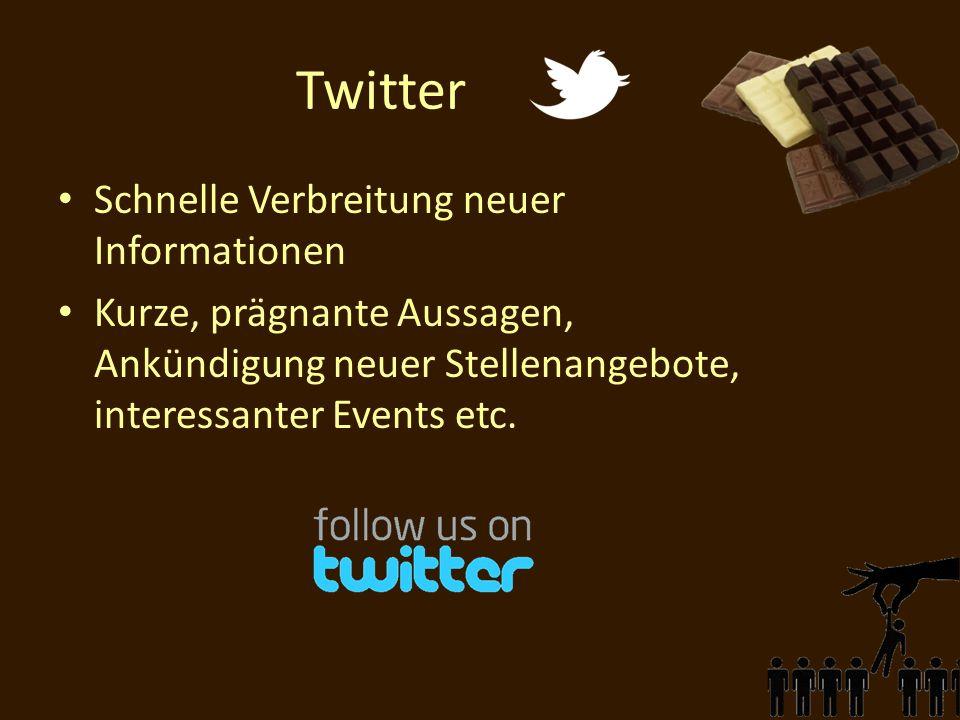 Twitter Schnelle Verbreitung neuer Informationen Kurze, prägnante Aussagen, Ankündigung neuer Stellenangebote, interessanter Events etc.