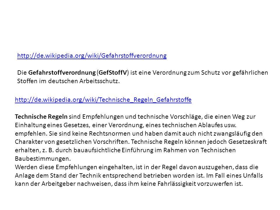 http://de.wikipedia.org/wiki/Technische_Regeln_Gefahrstoffe Technische Regeln sind Empfehlungen und technische Vorschläge, die einen Weg zur Einhaltun