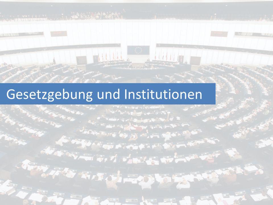 Gesetzgebung und Institutionen