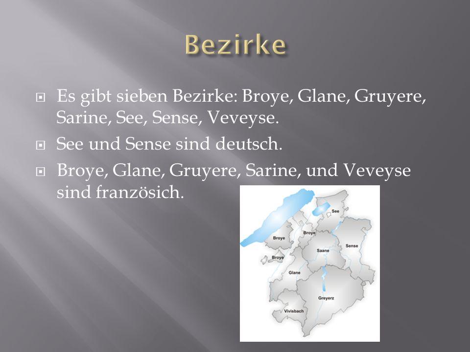 Es gibt sieben Bezirke: Broye, Glane, Gruyere, Sarine, See, Sense, Veveyse.