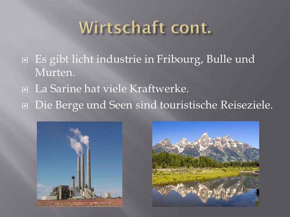 Es gibt licht industrie in Fribourg, Bulle und Murten.