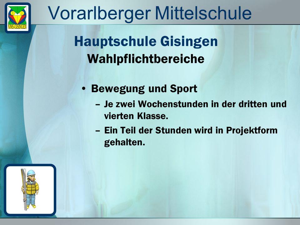 Vorarlberger Mittelschule Bewegung und Sport –Je zwei Wochenstunden in der dritten und vierten Klasse. –Ein Teil der Stunden wird in Projektform gehal