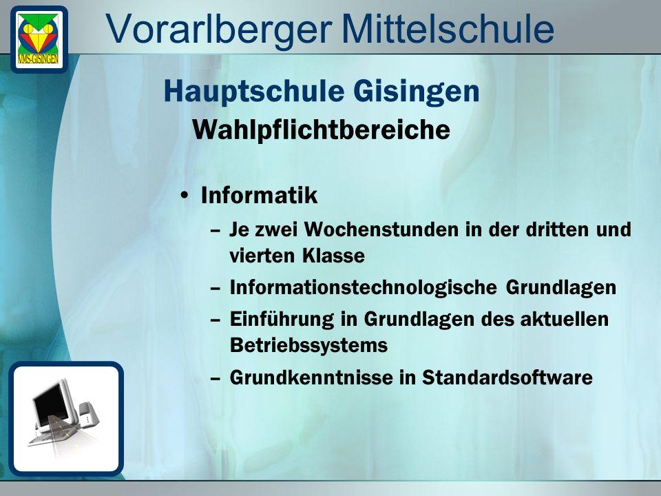Vorarlberger Mittelschule Informatik –Je zwei Wochenstunden in der dritten und vierten Klasse –Informationstechnologische Grundlagen –Einführung in Gr