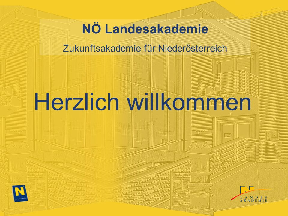 NÖ Landesakademie Zukunftsakademie für Niederösterreich Herzlich willkommen